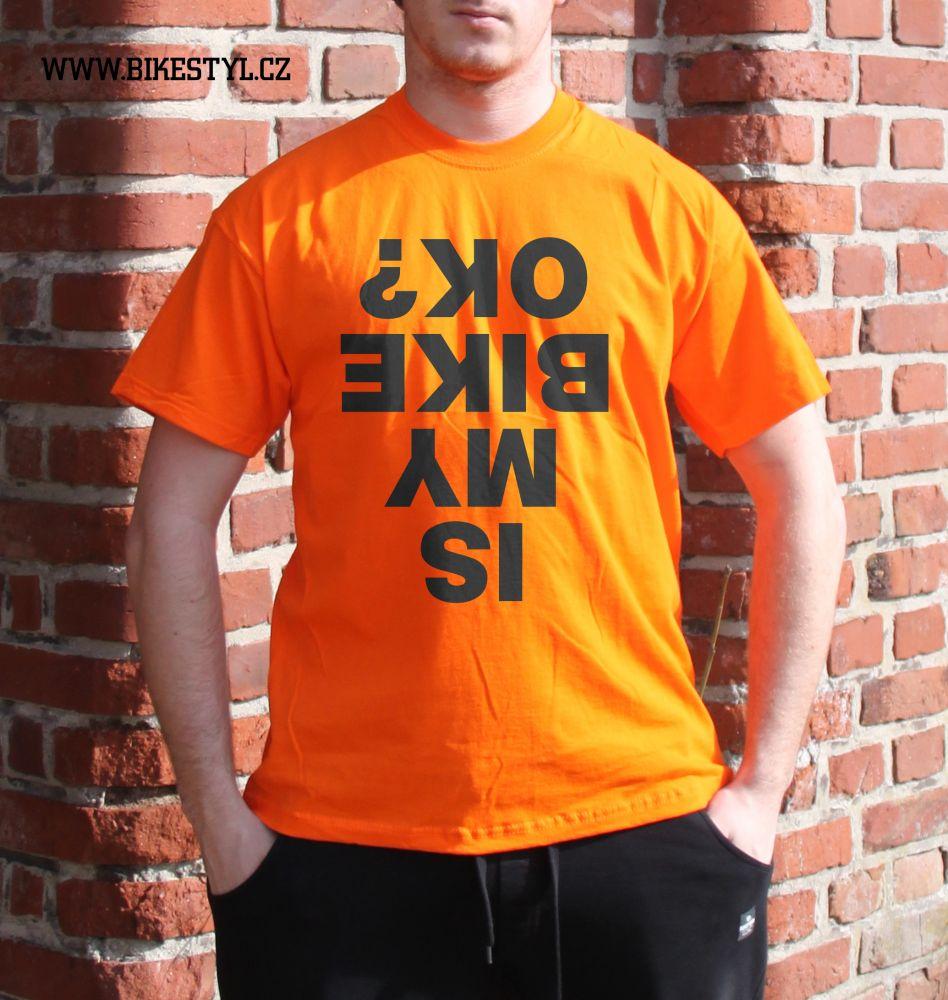 pánské triko IS MY BIKE OK? bikestyl orange