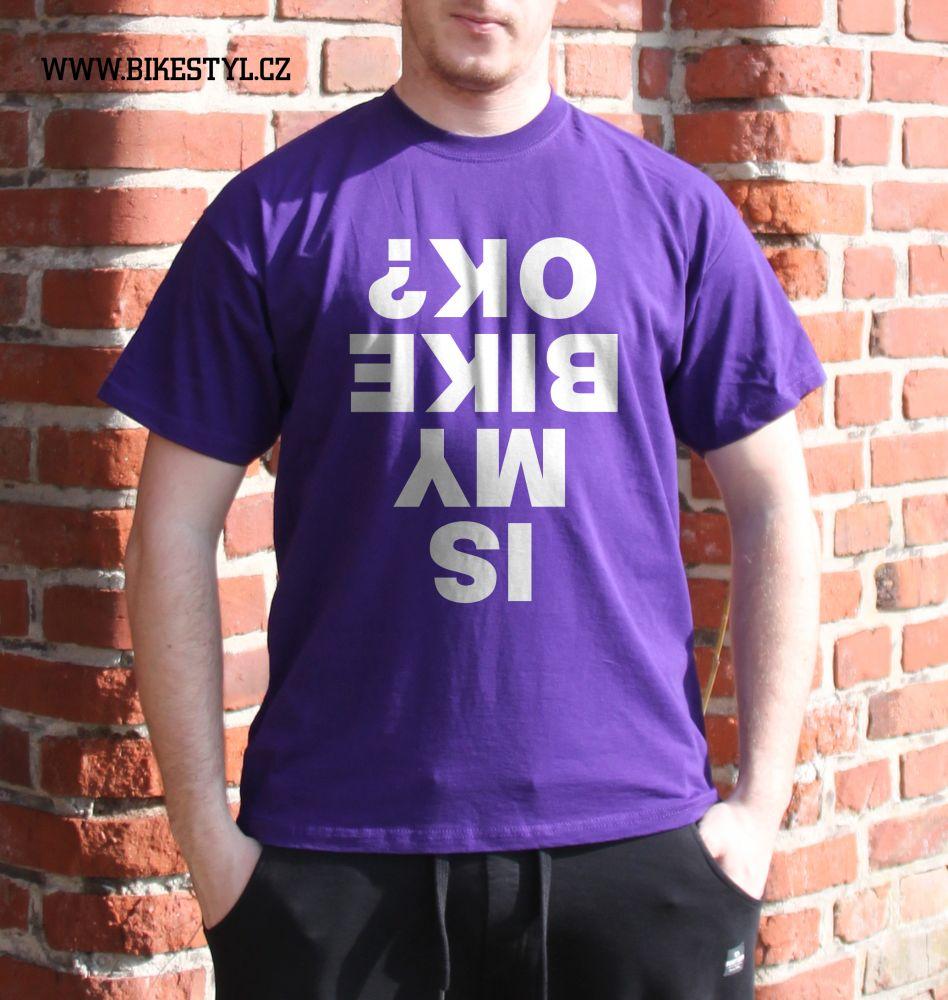 pánské triko IS MY BIKE OK? bikestyl purple